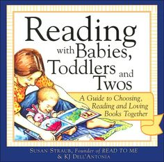 Terrific book about how (and what) to read to your babies and toddlers.