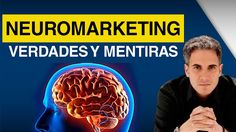 INFORMAR: LOS MITOS DEL NEUROMARKETING