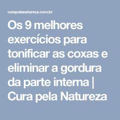 Os 9 melhores exercícios para tonificar as coxas e eliminar a gordura da parte interna | Cura pela Natureza