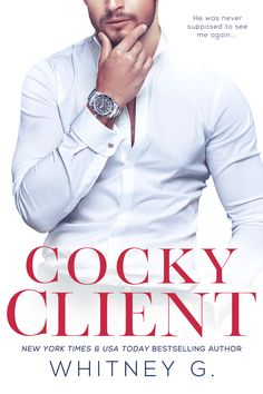 Cocky Client (Steamy Coffee Collection #3) by Whitney G. – out July 13, 2017 (click to preorder)