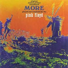 That was yesterday: Pink Floyd - Soundtrack from the Film More - 1969 ...