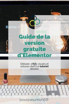 Installation et paramétrage, prise en main, effets visuels et astuces : le guide complet pour débuter et s'améliorer avec Elementor. #wordpress #personnalisation #elementor #site #blog
