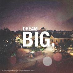 Dream BIG. www.projectlivingwell.com
