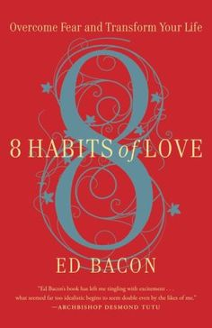 8+Habits+of+Love:+Overcome+Fear+and+Transform+Your+Life