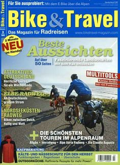 Faszinierende Landschaften mit dem Rad entdecken. Gefunden in: Bike & Travel, Nr. 3/2015