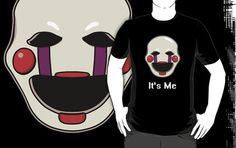 ====== Shirt for Sale ======  Five Nights at Freddy's Puppet Head - It's Me by Kaiserin  ======================= #fnaf #fivenightsatfreddys #foxy #mangle #springtrap #merchandise #tshirt