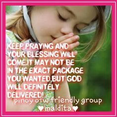 Always pray Keep Praying, Pinoy, Definitions, Me Quotes, Blessed, God, Dios, Ego Quotes, The Lord