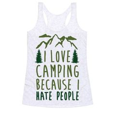 I+Love+Camping+Because+I+Hate+People