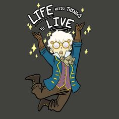 Critical Role - Percy - Life Needs Things to Live... I want this on a shirt.