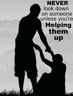 Never look down, unless you're helpen them up