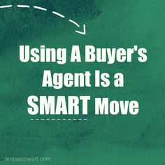 Why Using a Buyer's Agent is a Smart Move #homebuyers #buyersagent http://teresacowart.com/using-a-buyers-agent-is-a-smart-move/