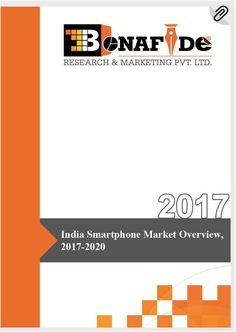 India Smartphone Market Overview, 2017-2020