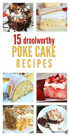 15 Droolworthy Poke Cake Recipes from SixSistersStuff.com | Our 15 best poke cake recipes, perfect for a family dinner, summer bbq or baby shower snack!