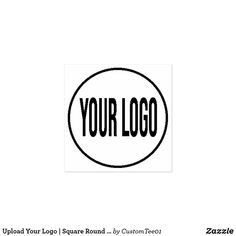 Upload Your Logo   Square Round Business Logo Rubber Stamp Business Company, Business Logo Design, Business Branding, Custom Rubber Stamps, Wood Stamp, Custom Business Cards, Self Inking Stamps, Laser Engraving, Engraving Ideas