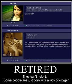 The incredibly stupid stripper! She's right though... You really shouldn't pick on the retired!