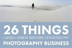 26 Things I Wish I'd Known Before Starting My Photography Business? Part 1