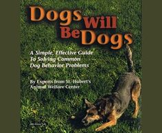 Dogs Will Be Dogs / Various Authors