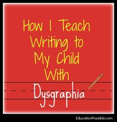 How I teach writing to my child with dysgraphia Education Possible