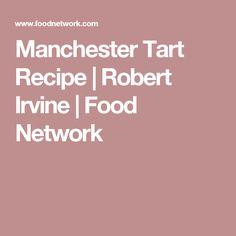 Manchester Tart Recipe | Robert Irvine | Food Network