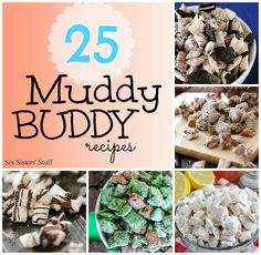 25 Muddy Buddy Recipes   Six Sisters' Stuff  @Kristie Henderson Willis you might be interested in this too