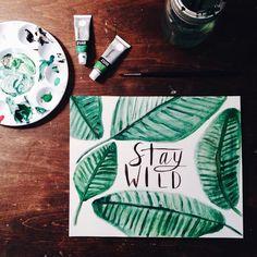 Banana leaf print / paint / typography / stay wild