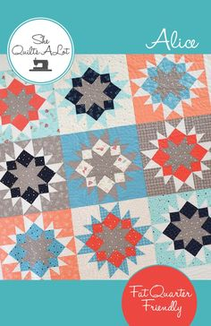 """FAT QUARTER FRIENDLY 70"""" x 70"""" Alice is a fat quarter friendly quilt pattern which uses a traditional quilt block updated with easy..."""