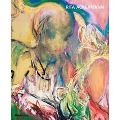 Rita Ackermann, beautiful.