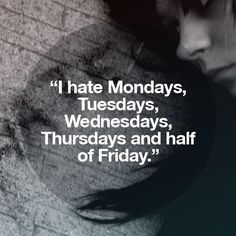 I hate Mondays quotes quote jokes lol funny quotes monday humor monday quotes monday humor