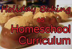 Holiday Baking as Homeschool Curriculum {Creative Ideas & Resources Included!}