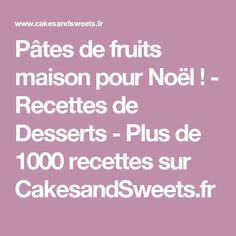 Pâtes de fruits maison pour Noël ! - Recettes de Desserts - Plus de 1000 recettes sur CakesandSweets.fr