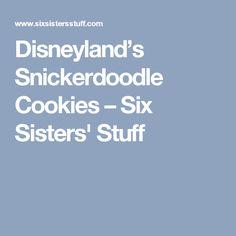 Disneyland's Snickerdoodle Cookies – Six Sisters' Stuff