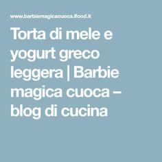 Torta di mele e yogurt greco leggera | Barbie magica cuoca – blog di cucina