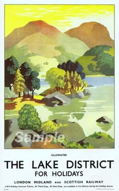 Ullswater - the Lake District - poster, by Clodagh Sparrow, issued by the London Midland & Scottish Railway, by mikeyashworth, via guide photos collections tips Posters Uk, Train Posters, Railway Posters, Vintage Travel Posters, Poster Prints, Old Poster, Retro Poster, Cumbria, Lake District