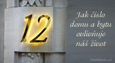 Jak číslo domu a bytu ovlivňuje náš život Nordic Interior, Keto Diet For Beginners, Health Advice, Feng Shui, Reiki, Karma, Mystic, Zodiac, Spirituality