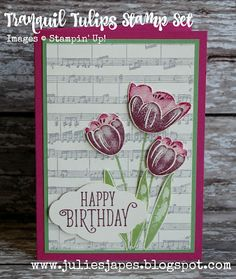 Julie Kettlewell - Stampin Up UK Independent Demonstrator - Order products 24/7: Tranquil Tulips with Sheet Music