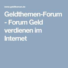 Geldthemen-Forum - Forum Geld verdienen im Internet