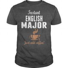 I Love Instant English Major Just Add Coffee Shirts & Tees