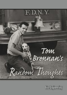 Fire Engineering Books: Tom Brennan's Random Thoughts