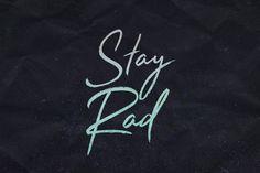Stay Rad by BLKBK on @creativemarket. Price $30