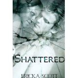 Shattered (Kindle Edition)By Ericka Scott