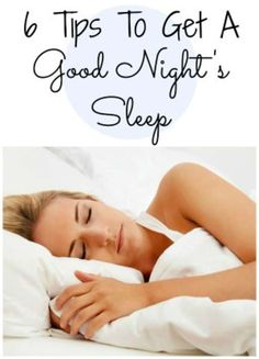 6 tips to get a good nights sleep and feel more rested