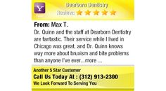 Dr. Quinn and the staff at Dearborn Dentistry are fantastic. Their service while I lived...