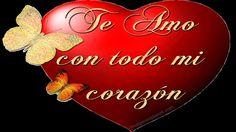 ¡TE AMO! ♥ Corazón, frases y Rosas en Movimiento con Musica romántica | ...