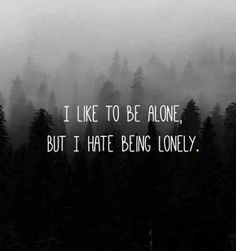 25 Quotes About Loneliness Everyone Who Doesn't Like Being Alone Can Relate To