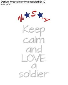 Keep calm and love a soldier!