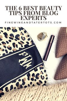 New Blog Series Launch: Blog Experts Share their Beauty Tips • Fine Wine and Tater Tots