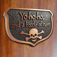 Yo Ho Ho and a Bottle of Rum Pirate Plaque by AtlasSignsAndPlaques