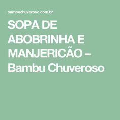 SOPA DE ABOBRINHA E MANJERICÃO – Bambu Chuveroso