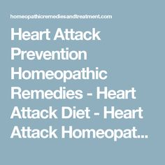 Heart Attack Prevention Homeopathic Remedies - Heart Attack Diet - Heart Attack Homeopathy Treatment