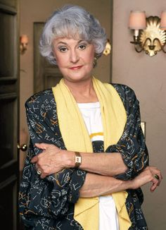 Bea Arthur--Amazonian woman of lazer wit and bone-dry humor. I fully understand that if I were a Golden Girl, it would be Dorothy; and I am proud of this fact.